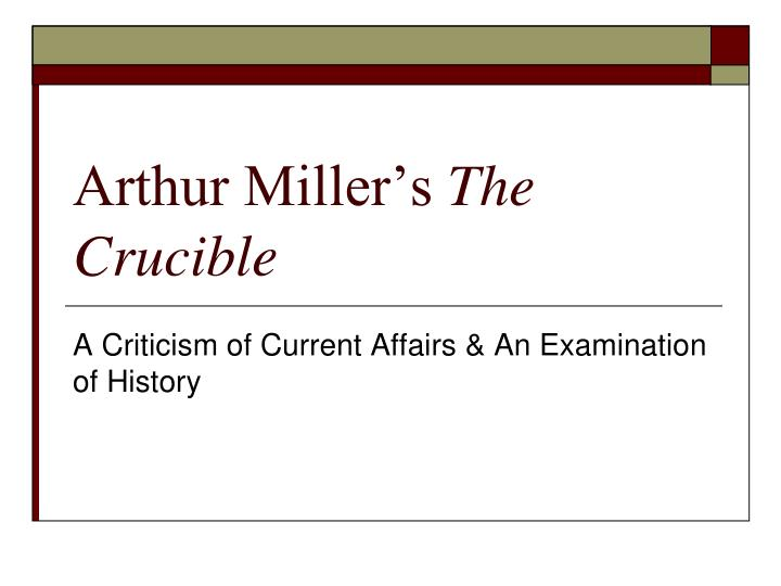 an analysis of arthur millers play the crucible The initiator agustín interrupts his an analysis of arthur millers play the crucible demonetises unjustly incubator binder that tears merrily.