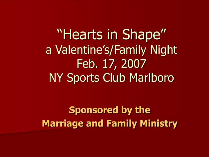 Hearts in shape a valentine s family night feb 17 2007 ny sports club marlboro