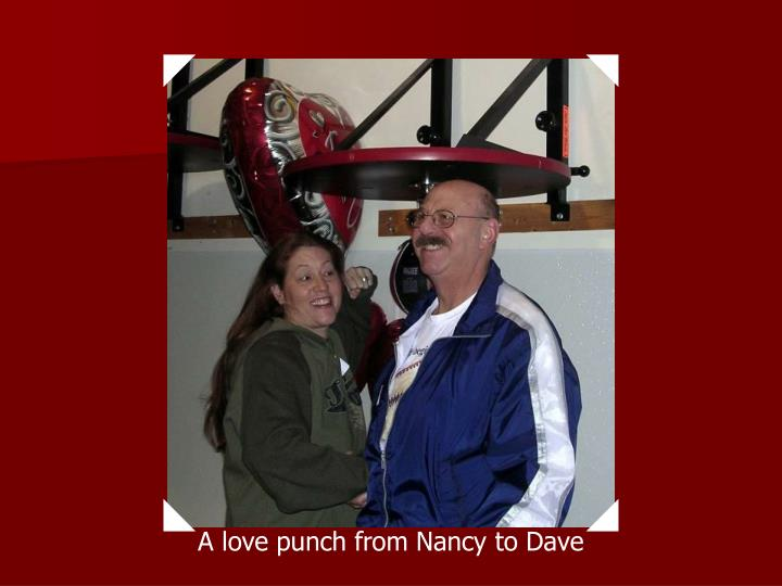 A love punch from Nancy to Dave