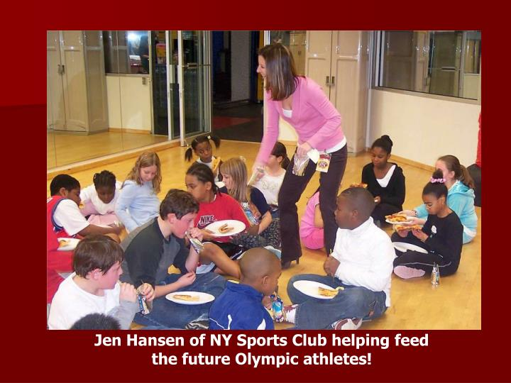 Jen Hansen of NY Sports Club helping feed                      the future Olympic athletes!