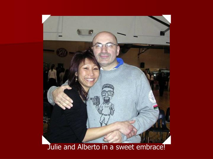 Julie and Alberto in a sweet embrace!