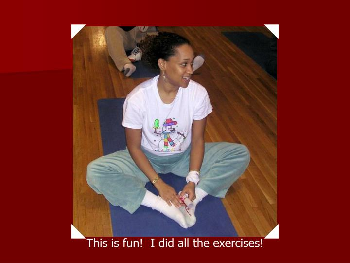 This is fun!  I did all the exercises!