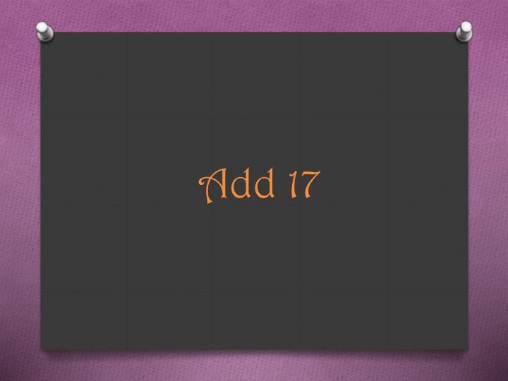 Add 17