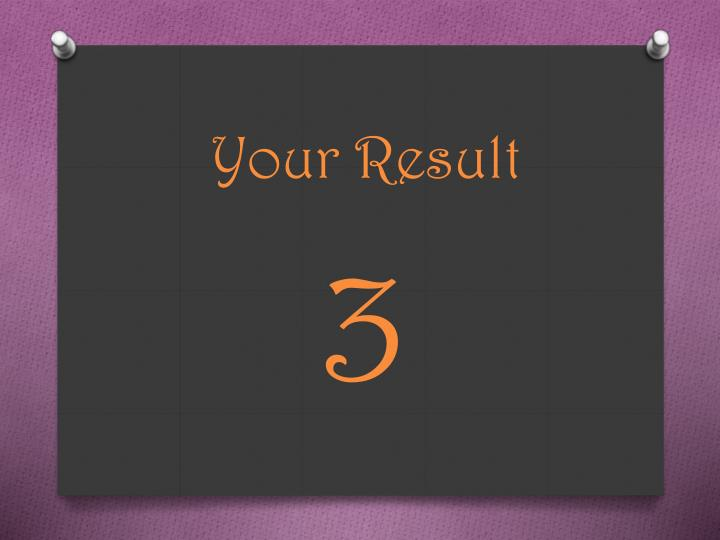 Your Result