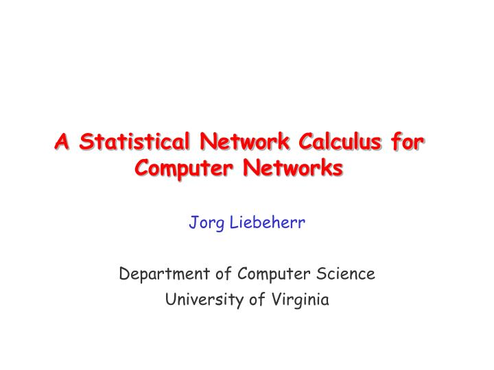 a statistical network calculus for computer networks n.