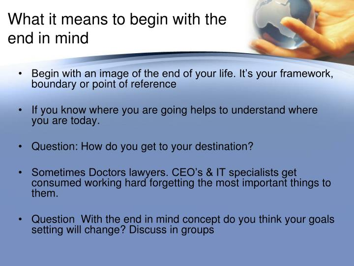 Ppt Habit 2 Begin With The End In Mind Powerpoint Presentation