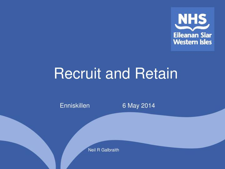 recruit and retain n.