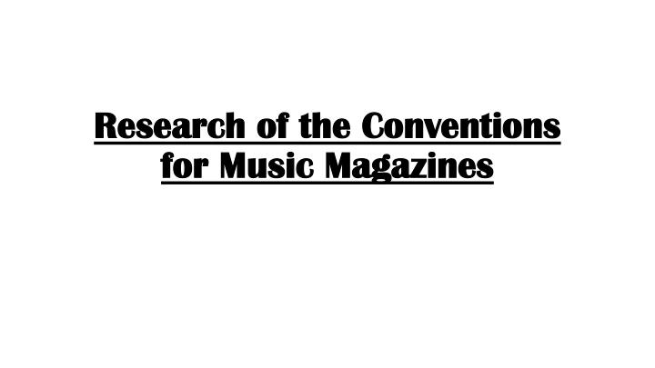 research of the conventions for music magazines n.