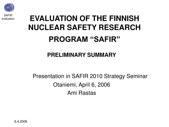 Evaluation of the finnish nuclear safety research program safir