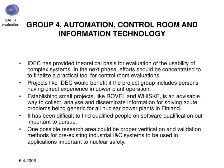 GROUP 4, AUTOMATION, CONTROL ROOM AND INFORMATION TECHNOLOGY