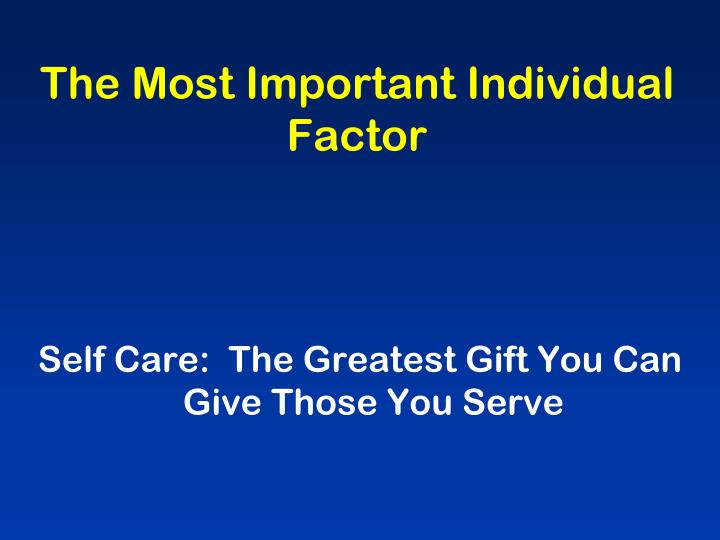 The Most Important Individual Factor