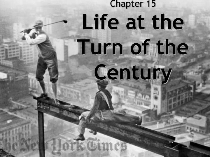 the life at the turn of the century
