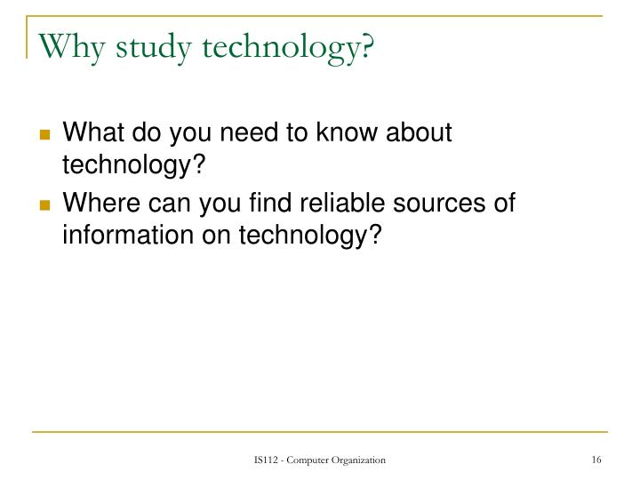 Why study technology?