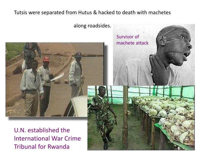 Tutsis were separated from hutus hacked to death with machetes along roadsides