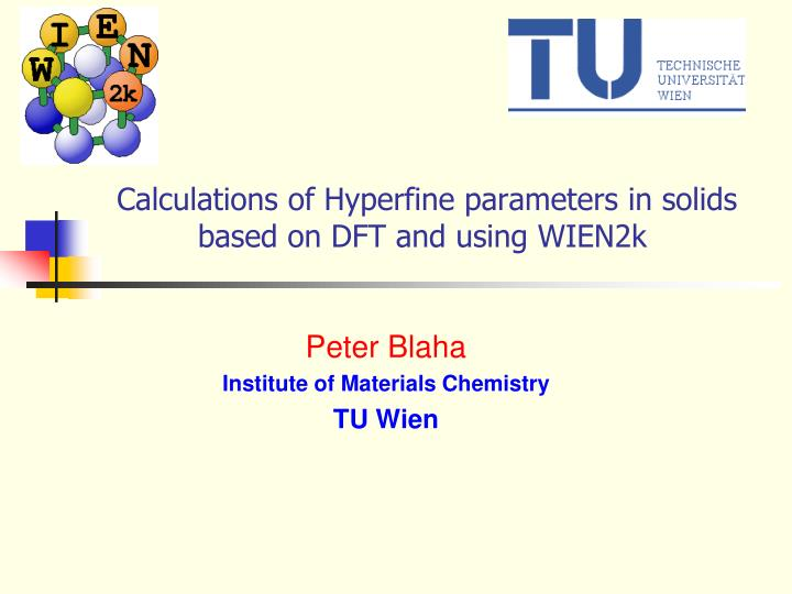 Calculations of hyperfine parameters in solids based on dft and using wien2k