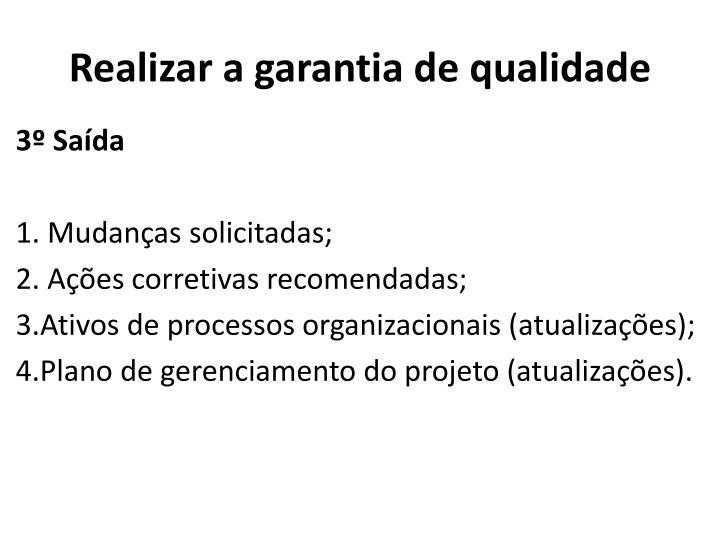 Realizar a garantia de qualidade