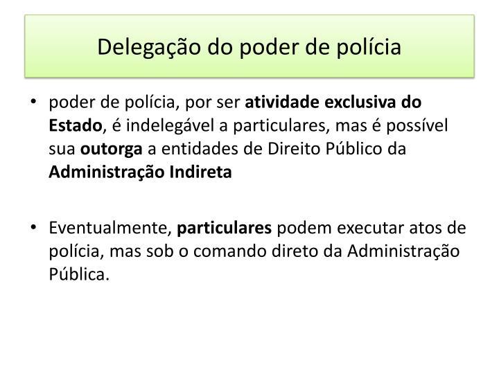 Delegação do poder de polícia