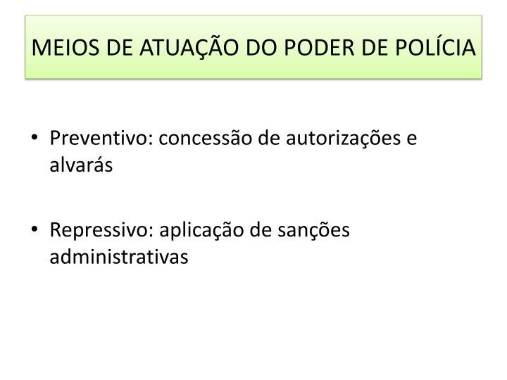 MEIOS DE ATUAÇÃO DO PODER DE POLÍCIA