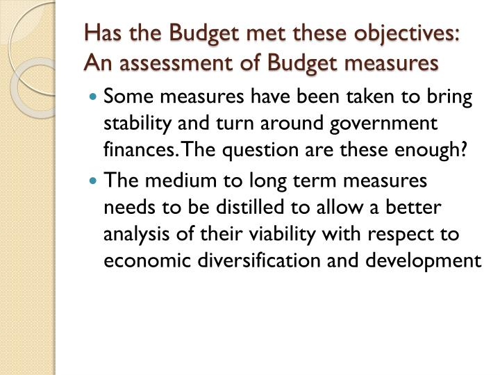Has the Budget met these objectives: An assessment of Budget measures