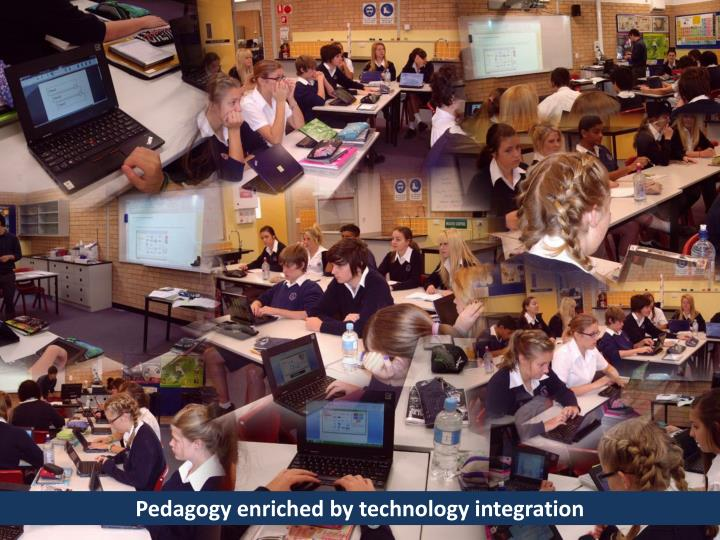 Pedagogy enriched by technology integration