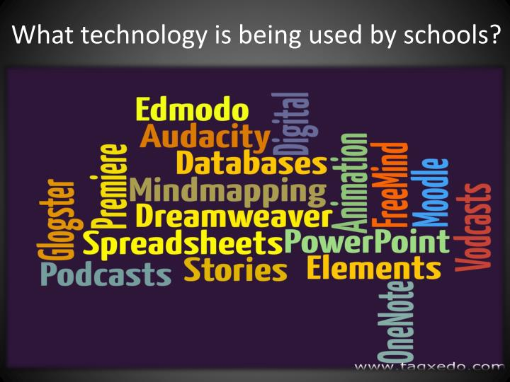 What technology is being used by schools?