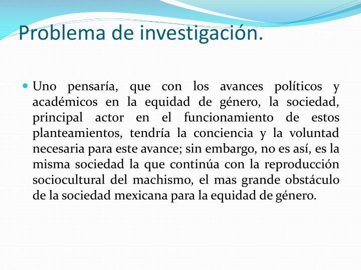 Problema de investigaci n