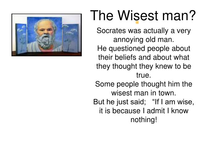 The Wisest man?