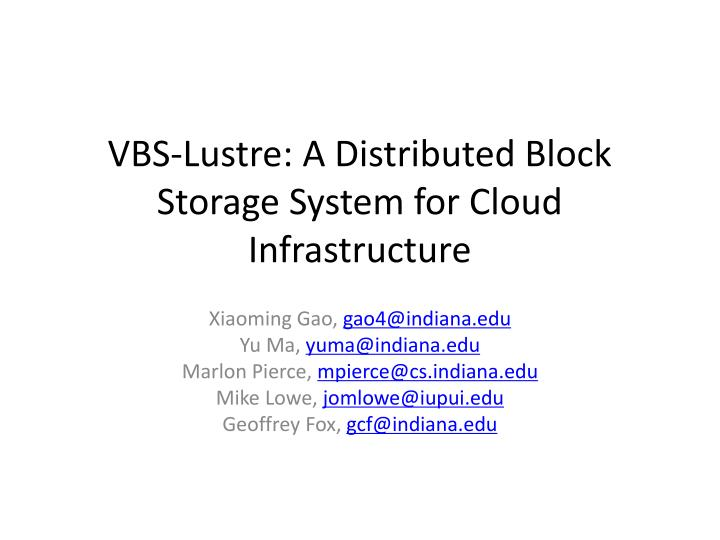 vbs lustre a distributed block storage system for cloud infrastructure n.