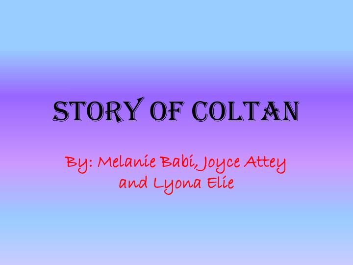 Story of coltan