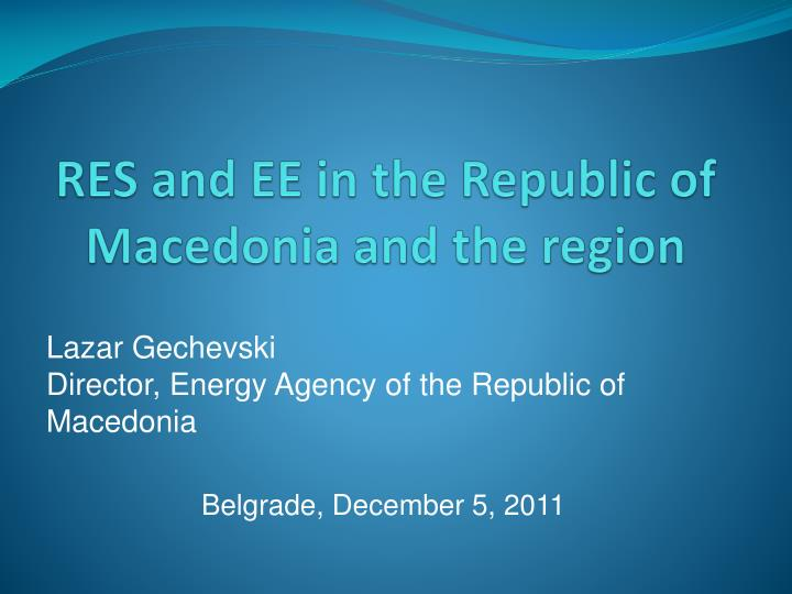 res and ee in the republic of macedonia and the region n.