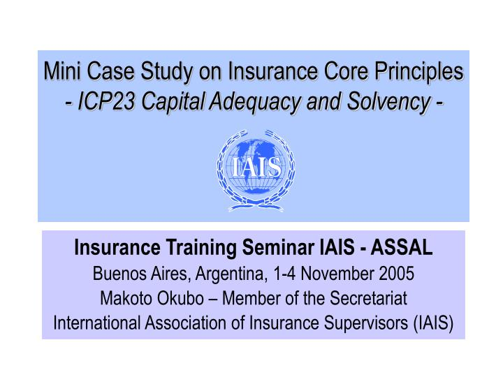 mini case study on insurance core principles icp23 capital adequacy and solvency n.