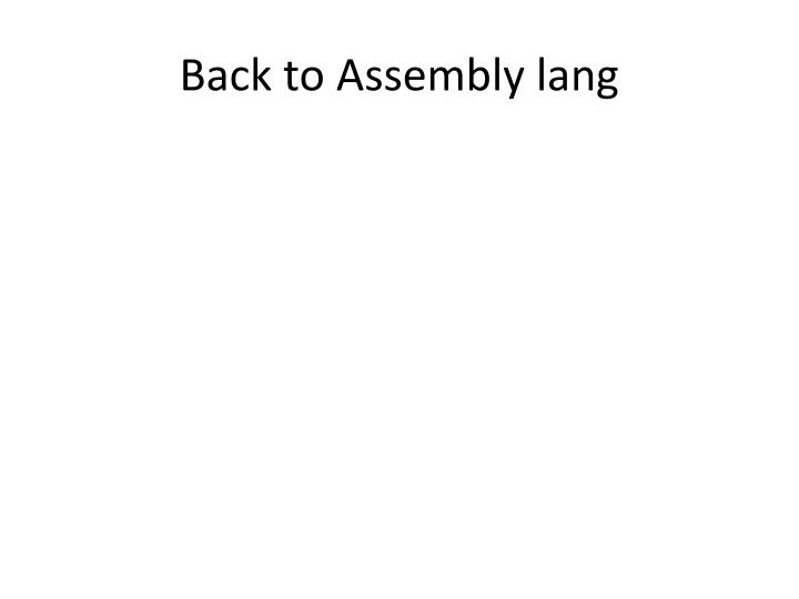 Back to assembly lang