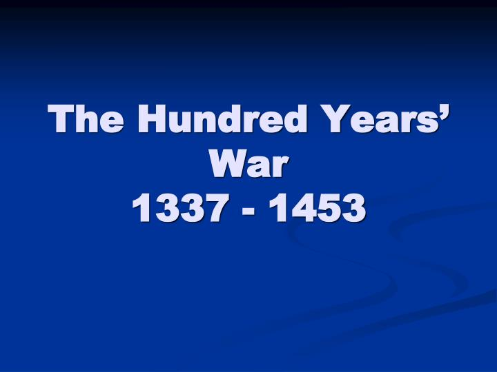the hundred years war 1337 1453 n.