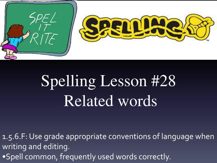 spelling lesson 28 related words n.