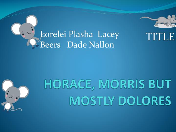 horace morris but mostly dolores n.