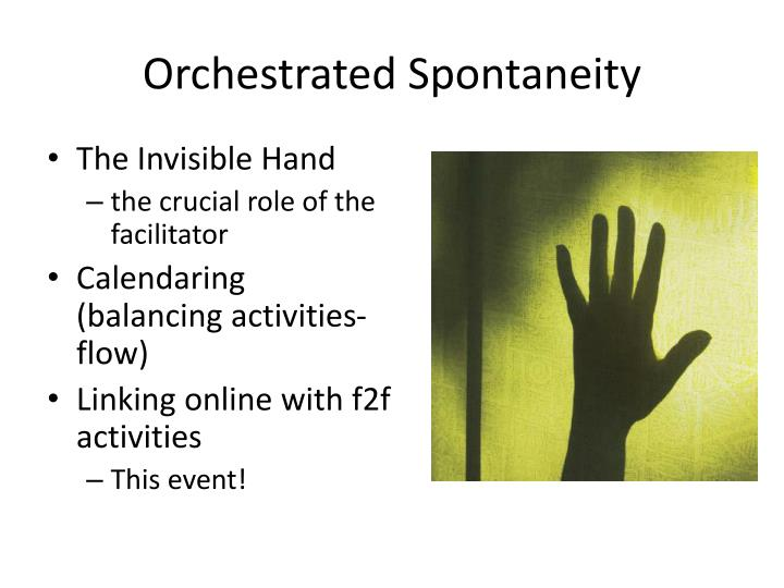 Orchestrated Spontaneity