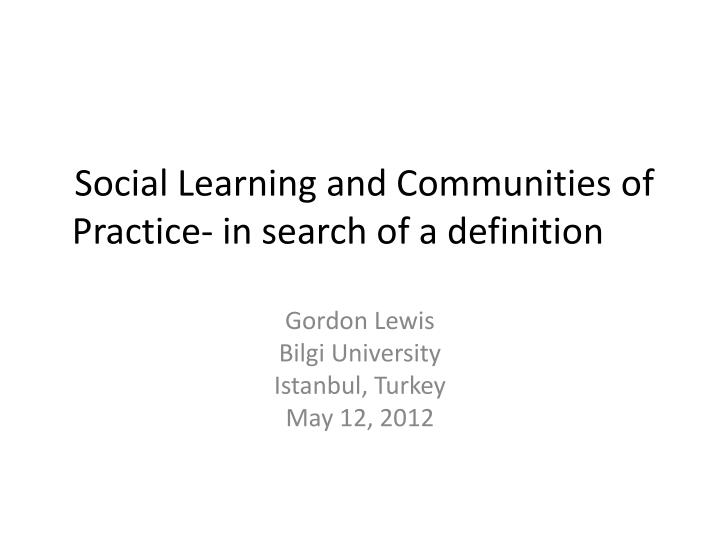 Social learning and communities of practice in search of a definition