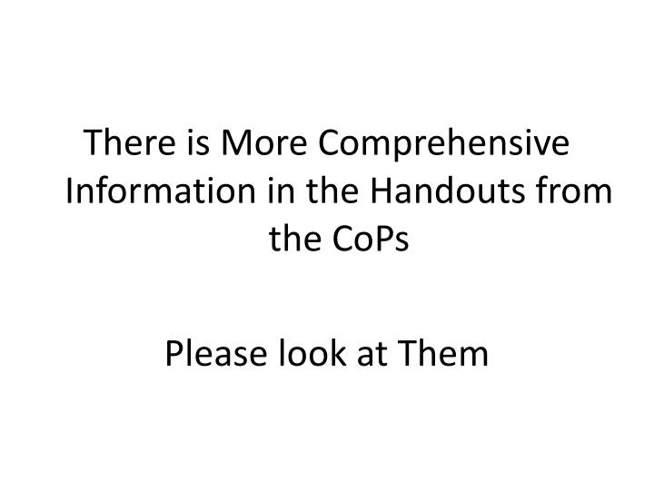 There is More Comprehensive Information in the Handouts from the