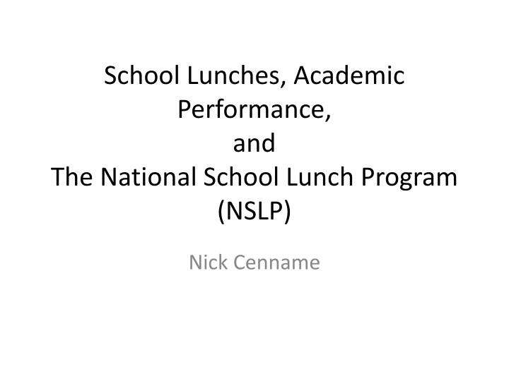 school lunches academic performance and the national school lunch program nslp n.