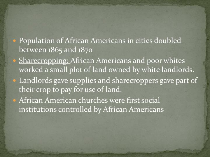 Population of African Americans in cities doubled between 1865 and 1870