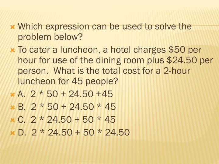 Which expression can be used to solve the problem below?