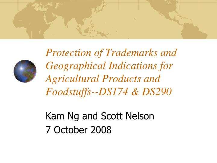 Protection of Trademarks and Geographical Indications for Agricultural Products and Foodstuffs--DS17...