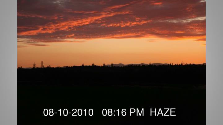 08-10-2010   08:16 PM  HAZE