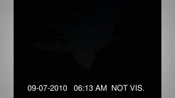 09-07-2010   06:13 AM  NOT VIS.