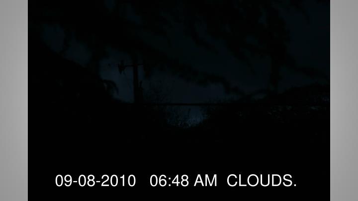 09-08-2010   06:48 AM  CLOUDS.