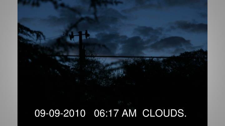 09-09-2010   06:17 AM  CLOUDS.