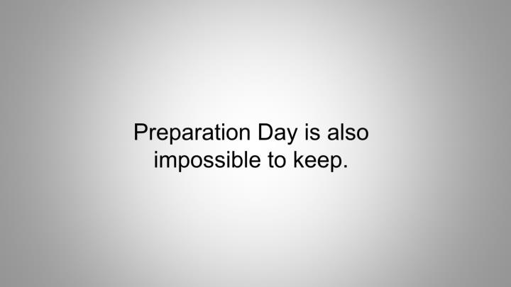 Preparation Day is also