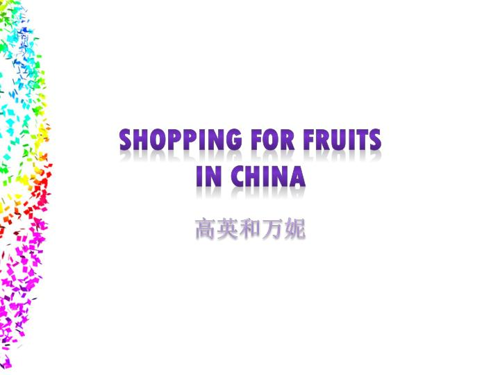 shopping for fruits in china n.