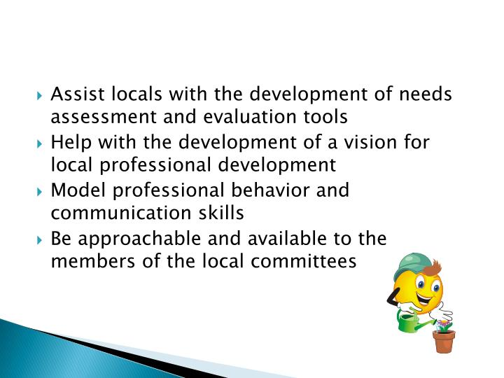 Assist locals with the development of needs assessment and evaluation tools