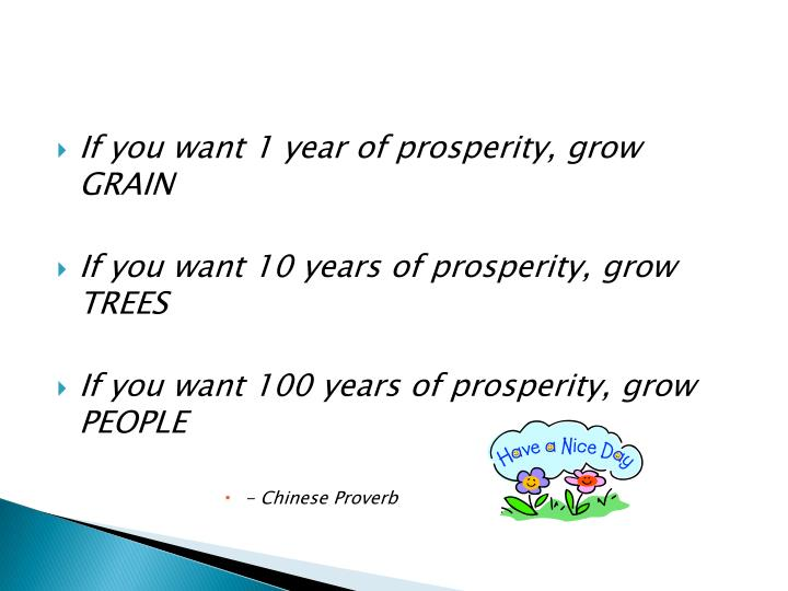 If you want 1 year of prosperity, grow GRAIN